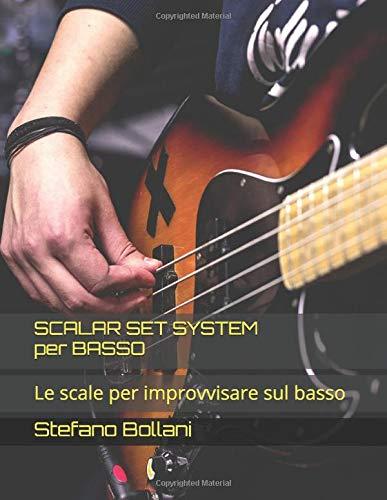 Scalar Set System per basso: Le scale per improvvisare sul basso