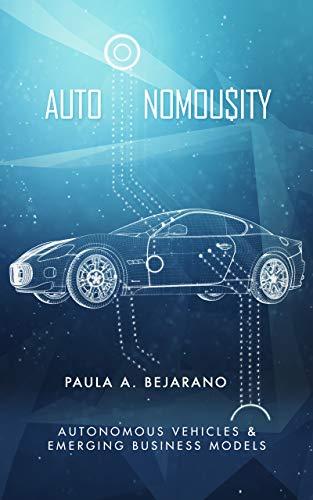 Autonomousity: Autonomous Vehicles and Emerging Business Models