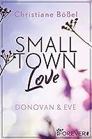 Small Town Love: Donovan & Eve