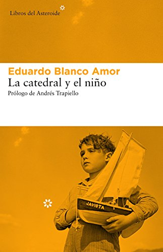 La catedral y el niño (Libros del Asteroide nº 195)