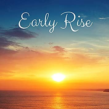 Early Rise