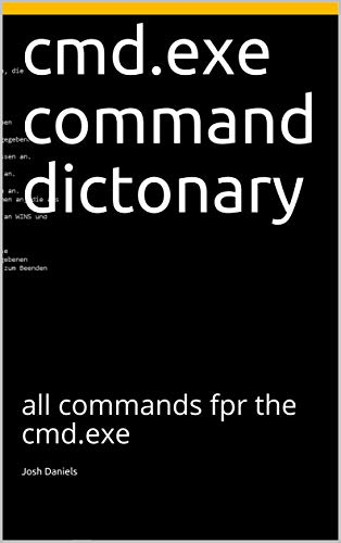 cmd.exe command dictonary: all commands fpr the cmd.exe