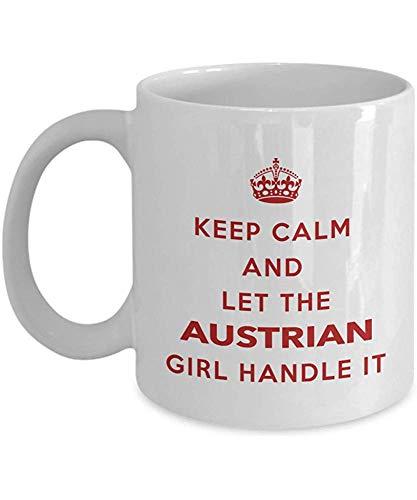 Österreichische Tasse-Bleib ruhig und lass das österreichische Mädchen damit umgehen-Kaffeetasse-Einzigartiges Geschenk für Österreicher