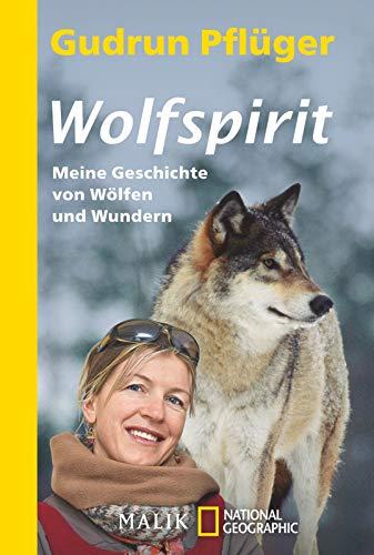Wolfspirit: Meine Geschichte von Wölfen und Wundern