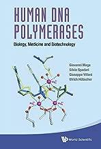 Human DNA Polymerases:Biology, Medicine and Biotechnology (Biochemistry Biological Chemis)