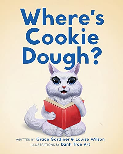 Compare Textbook Prices for Where's Cookie Dough  ISBN 9798544850380 by Gardiner, Grace,Wilson, Louise,Tran  Art, Danh