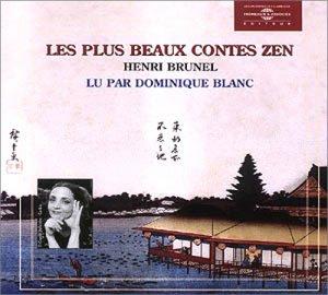 Les plus beaux contes Zen : Henri Brunel lu par Dominique Blanc
