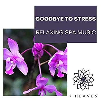 Goodbye To Stress - Relaxing Spa Music