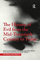 The History of Evil from the Mid-Twentieth Century to Today: 1950-2018