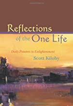 Reflections of the One Life: Daily Pointers to Enlightenment by Scott Kiloby (2009-08-10)