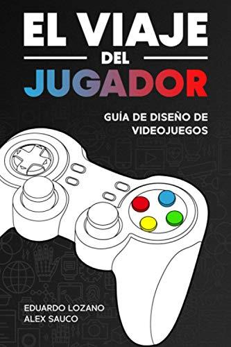 El Viaje del Jugador: Guía de Diseño de Videojuegos