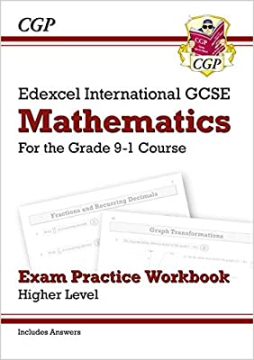 New Edexcel International GCSE Maths Exam Practice Workbook: Higher - Grade 9-1 (with Answers) (CGP IGCSE 9-1 Revision) by Coordination Group Publications Ltd (CGP)