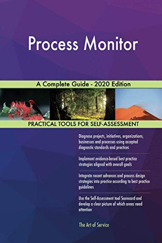 Process Monitor A Complete Guide - 2020 Edition