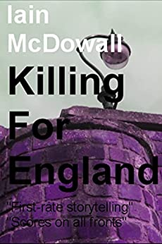 Killing For England (Jacobson and Kerr Book 4) by [Iain McDowall]