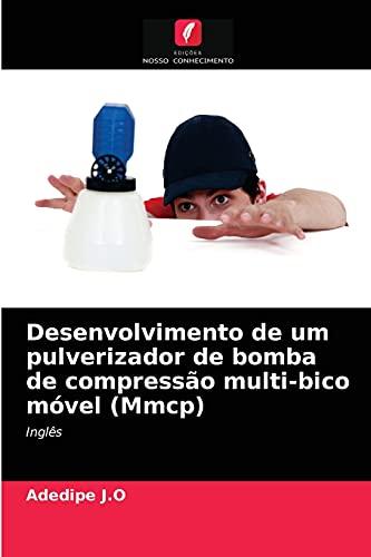 Desenvolvimento de um pulverizador de bomba de compressão multi-bico móvel (Mmcp)