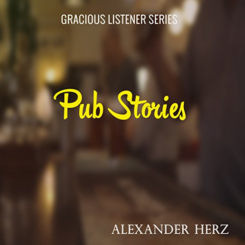 Pub Stories     Gracious Listener, Book 3              De :                                                                                                                                 Alexander Herz                               Lu par :                                                                                                                                 Alistair Brown                      Durée : 2 h et 28 min     Pas de notations     Global 0,0