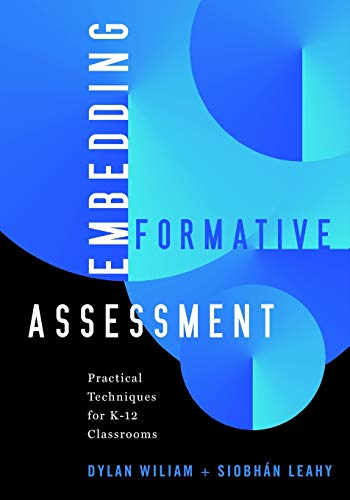 Embedding Formative Assessment Practical Techniques For K 12 Classrooms