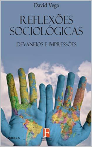Reflexões Sociológicas: Devaneios e Impressões