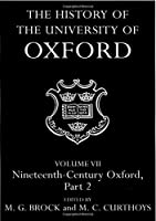 The History of the University of Oxford: Nineteenth Century Oxford