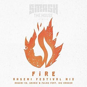 Fire (ANGEMI Festival Mix)