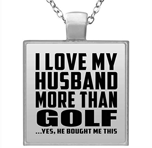 I Love My Husband More Than Golf - Square Necklace Collar, Colgante,...