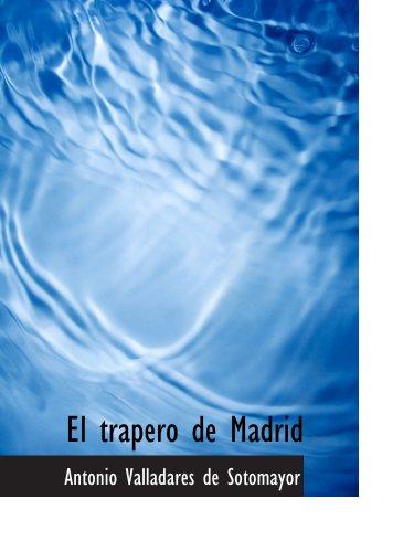 El trapero de Madrid: Comedia Nueva en Dos Actos