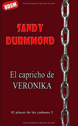 El capricho de Verónika (El placer de las cadenas, Band 2)