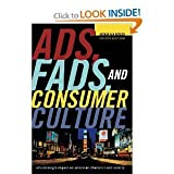 Ads Fads and ConsumerCulture Advertising's Impact onAmerican Character and Society 2nd Ed