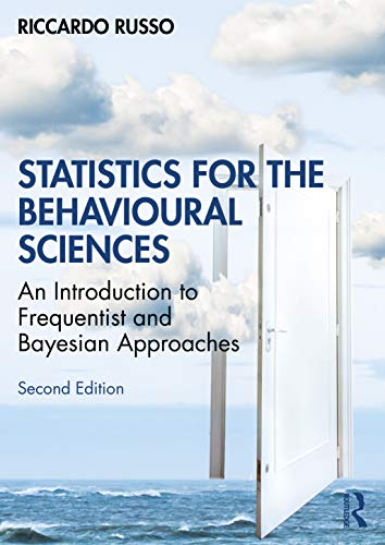 Statistics for the Behavioural Sciences: An Introduction to Frequentist and Bayesian Approaches (English Edition)