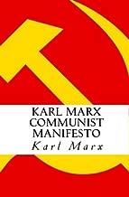 Karl Marx Communist Manifesto: The Communist Manifesto by Karl Marx (Manifesto of the Communist Party)