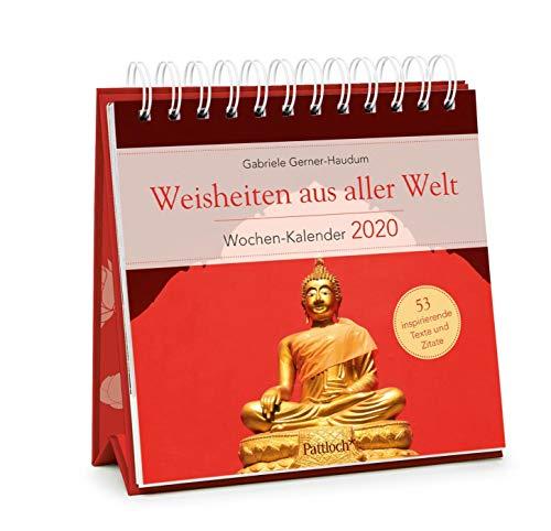 Weisheiten aus aller Welt - Wochen-Kalender 2020: zum Aufstellen m. Fotos u. Zitaten, inspirierende Texte auf d. Rückseiten, Spiralbindung, 16,6 x 15,8 cm