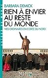 Rien à envier au reste du monde: Vies ordinaires en Corée du Nord (Essai Espaces Libres) (French Edition)