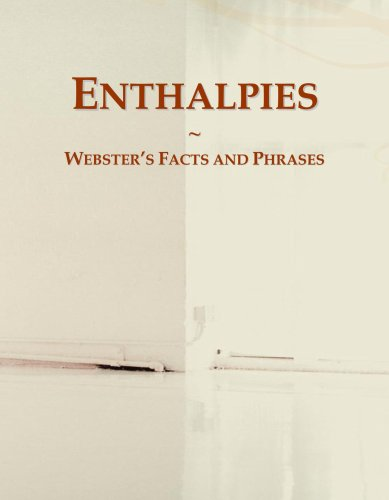 Enthalpies: Webster's Facts and Phrases