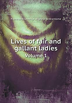 Paperback Lives of Fair and Gallant Ladies Volume 1 Book