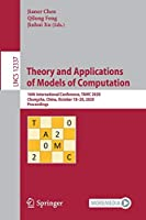 Theory and Applications of Models of Computation: 16th International Conference, TAMC 2020, Changsha, China, October 18–20, 2020, Proceedings (Lecture Notes in Computer Science, 12337)