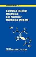 Combined Quantum Mechanical and Molecular Mechanical Methods (Acs Symposium Series)