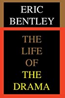The Life of the Drama (Applause Books)
