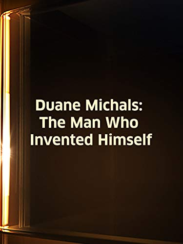 Duane Michaels: The Man Who Invented Himself