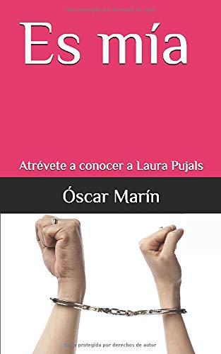 Es mía: Atrévete a conocer a Laura Pujals