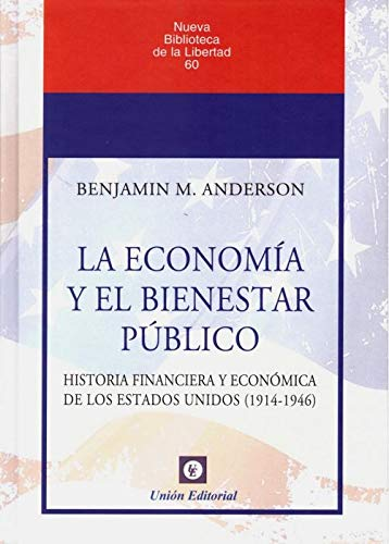 La economía y el bienestar público: historia financiera y económica de los...
