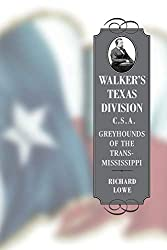 Walker\'s Texas Division, C.S.A.: Greyhounds of the Trans-Mississippi