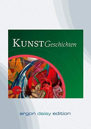 KunstGeschichten (DAISY Edition): Die Malerei des Impressionismus - Die Malerei des Expressionismus - Bauhaus - Die Malerei des Surrealismus