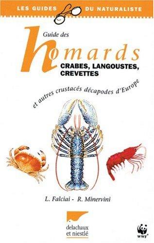 Guide des homards, crabes, langoustes, crevettes: Et autres crustacés décapodes dEurope