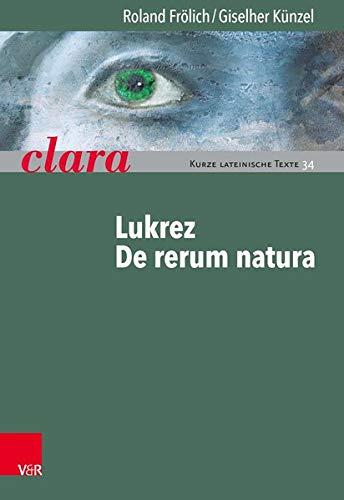 Lukrez, De rerum natura: clara. Kurze lateinische Texte (clara Heft 034)