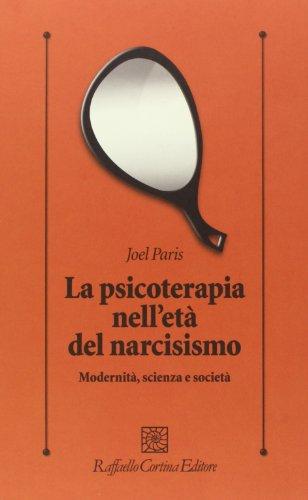 La psicoterapia nell'età del narcisismo. Modernità, scienza e società