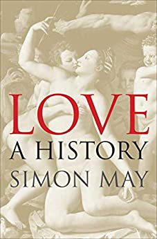 Love: A History by [Simon May]