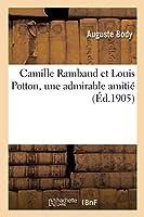 Camille Rambaud Et Louis Potton, Une Admirable Amitié