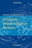 Factorization Method in Quantum Mechanics (Fundamental Theories of Physics)