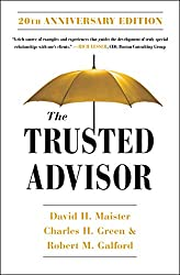 The Trusted Advisor by Maister, Green, and Galford