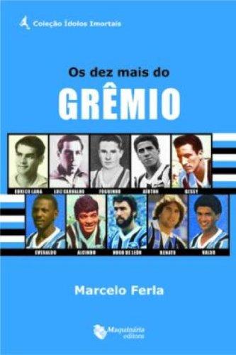 Os Dez Mais do Grêmio